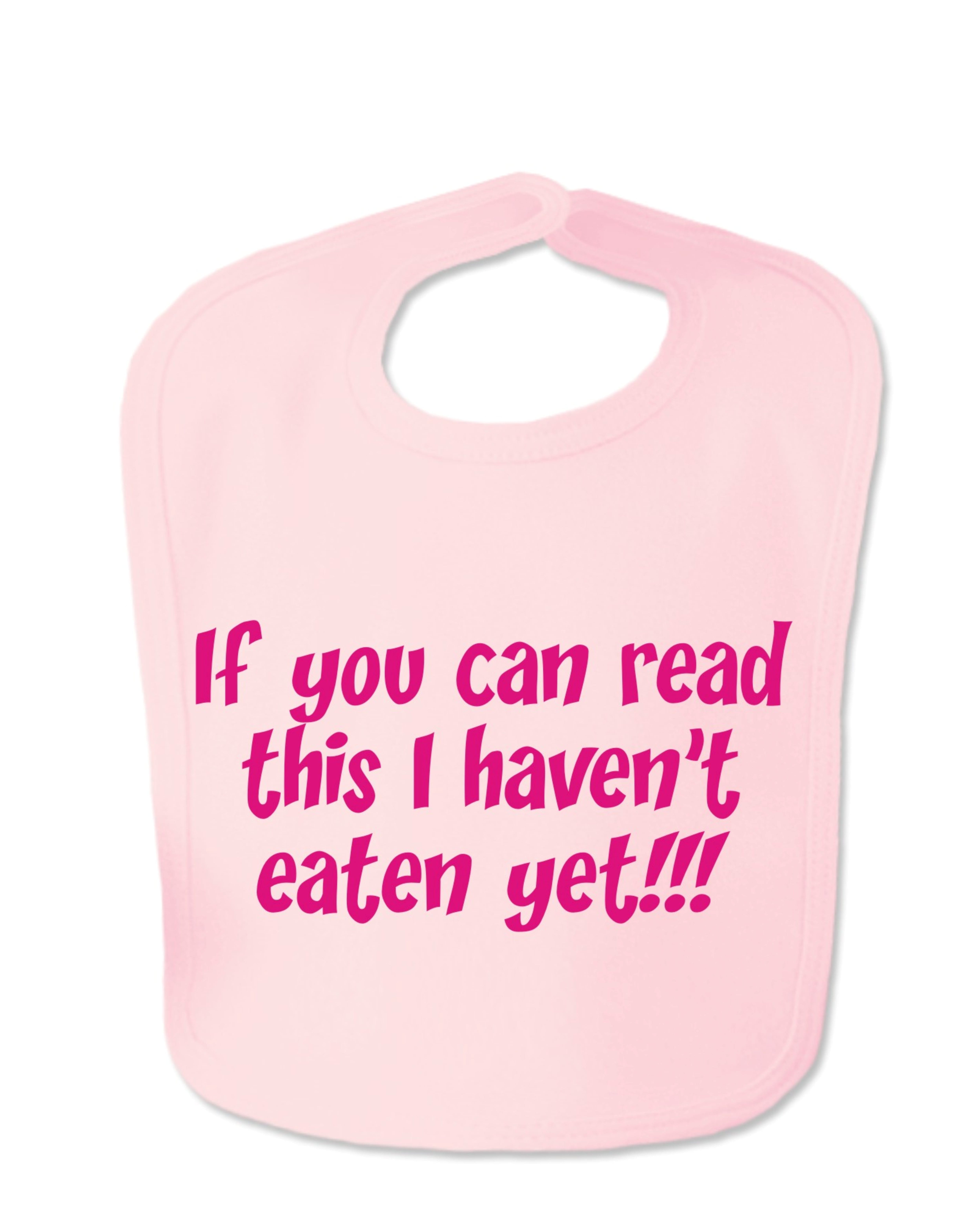 Baby Pink I Haven't Eaten Yet Velcro Baby Bib
