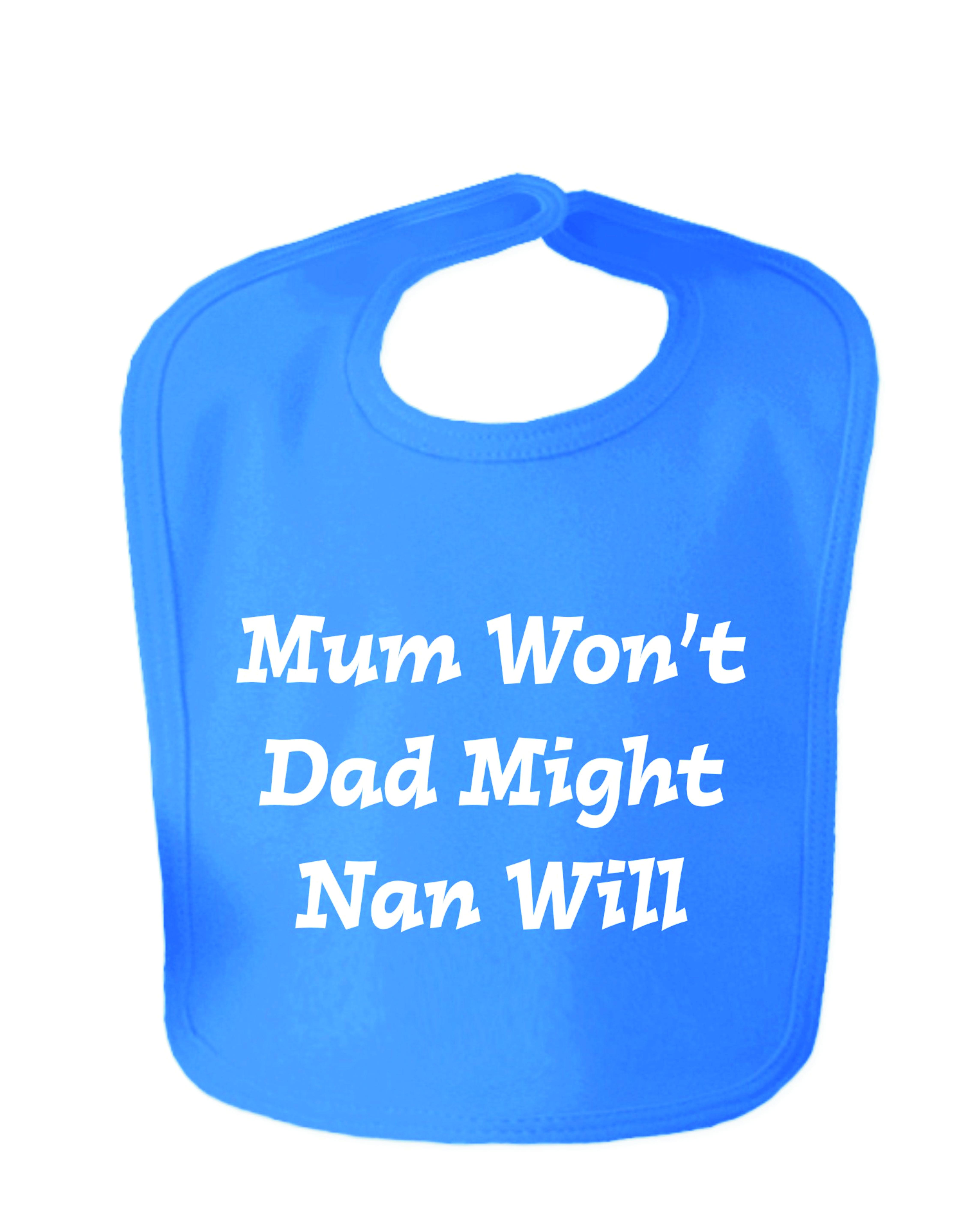 Royal Blue Mum Won't Dad Might Nan Will Velcro Baby Bib