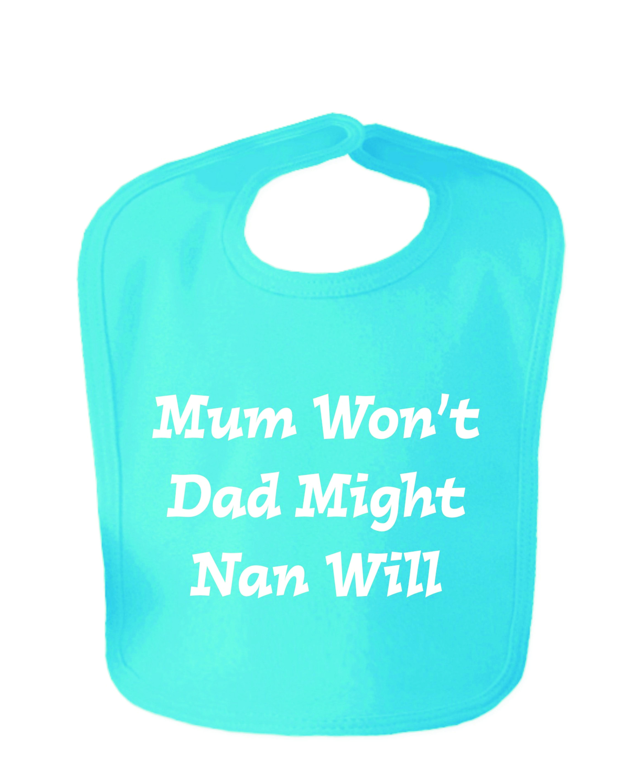 Sapphire Blue Mum Won't Dad Might Nan Will Velcro Baby Bib