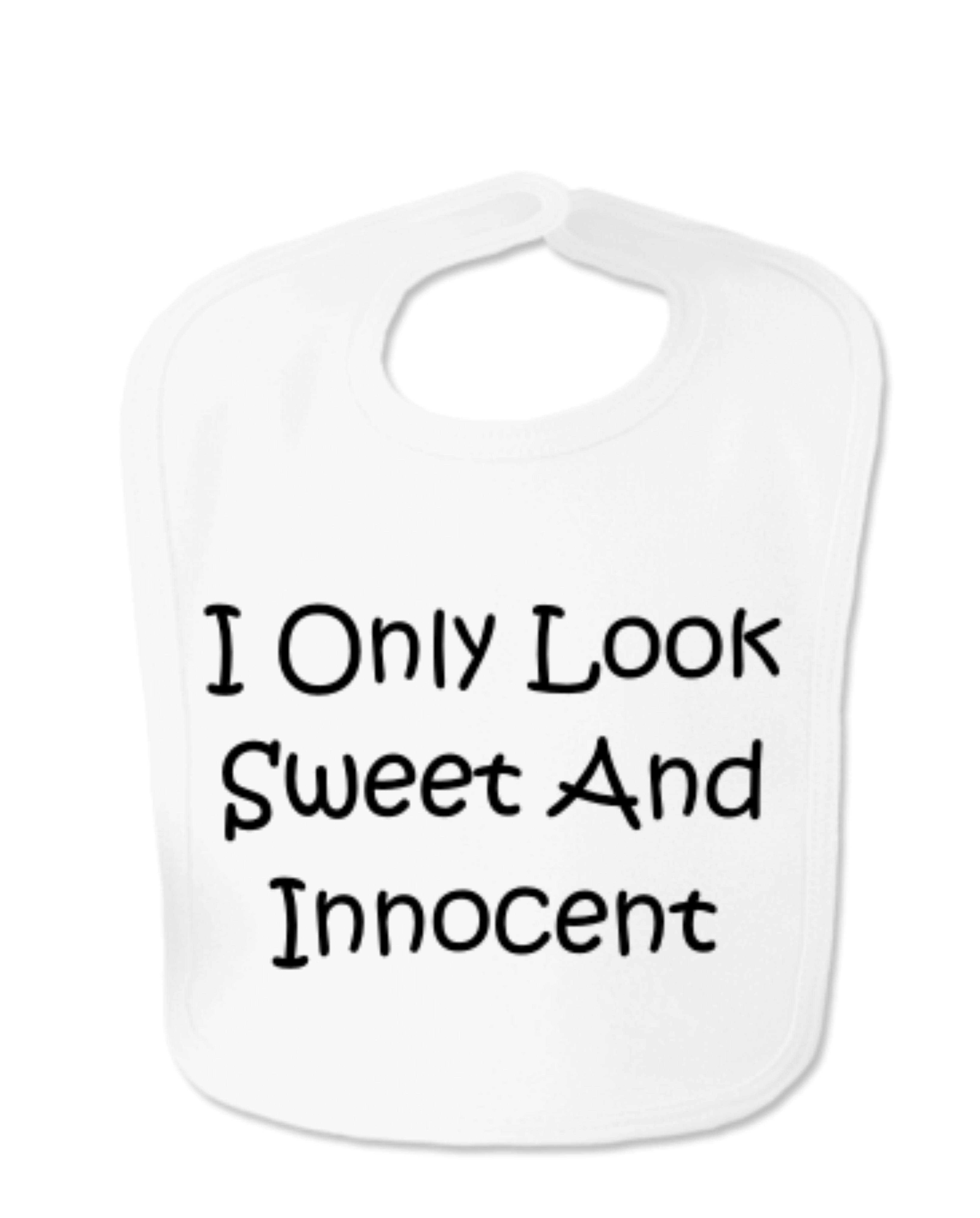 White I Only Look Sweet And Innocent Velcro Baby Bib