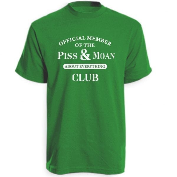 Green Piss and Moan Club T-Shirt